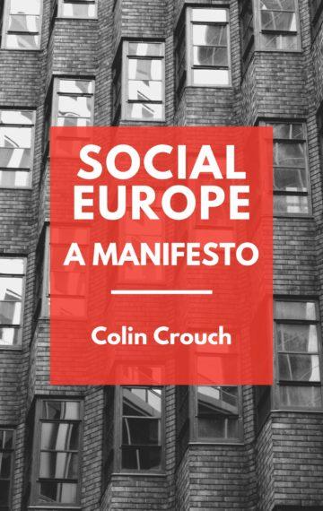 Social Europe – A Manifesto